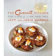 The Covenant Kitchen : Food and Wine for the New Jewish Table