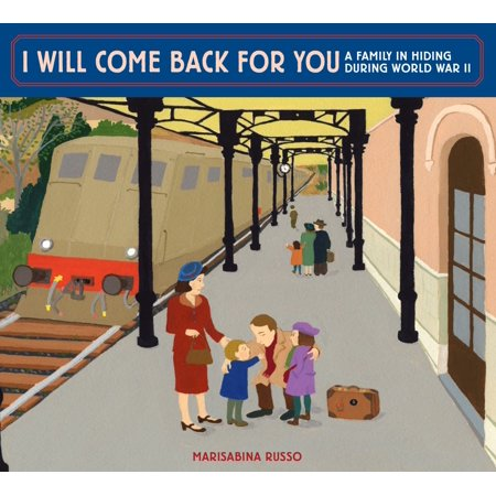 I Will Come Back for You: A Family in Hiding During World War II -