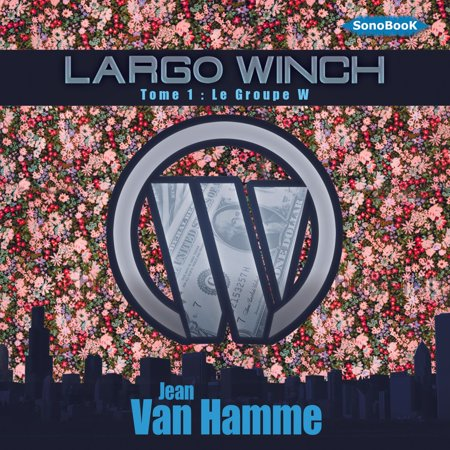 Largo Winch le groupe W - Audiobook ()
