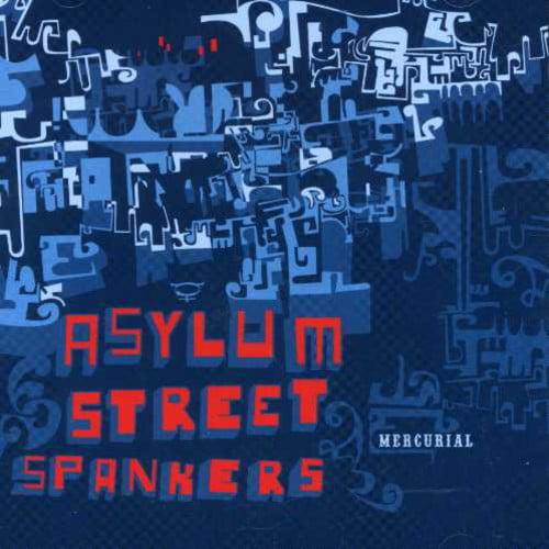 Asylum Street Spankers - Mercurial [CD]