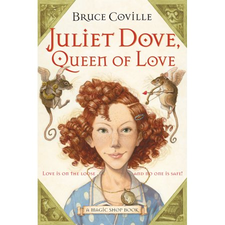 Juliet Dove, Queen of Love : A Magic Shop Book