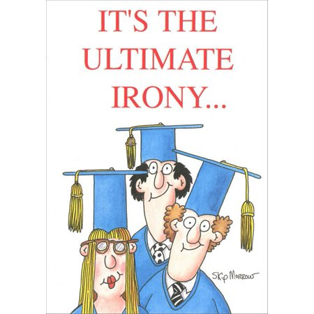 Recycled Paper Greetings The Ultimate Irony Skip Morrow Funny / Humorous Graduation Congratulations Card (Funny Congratulations Card)