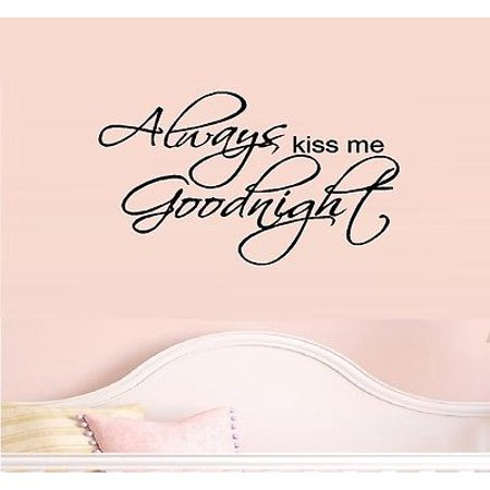 Always Kiss me Goodnight #2 ~ Wall or Window Decal 13