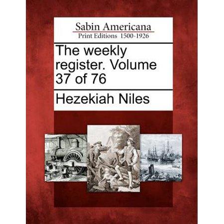 The Weekly Register. Volume 37 of 76