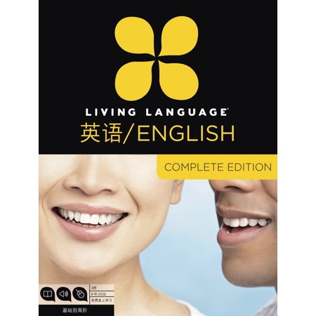 Living Language English for Chinese Speakers, Complete Edition (ESL/ELL) : Beginner through advanced course, including 3 coursebooks, 9 audio CDs, and free online learning
