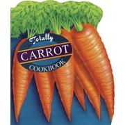 Totally Carrot Cookbook - eBook