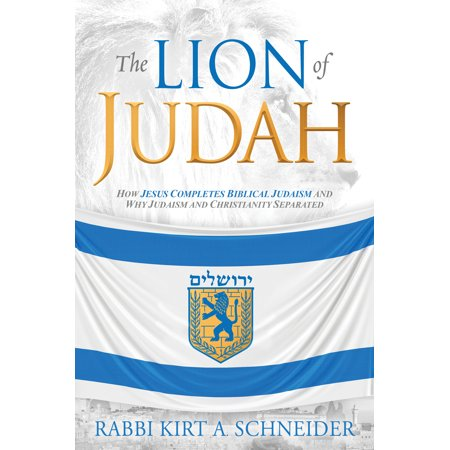 Lions Den Bible (The Lion of Judah : How Jesus Completes Biblical Judaism and Why Judaism and Christianity)
