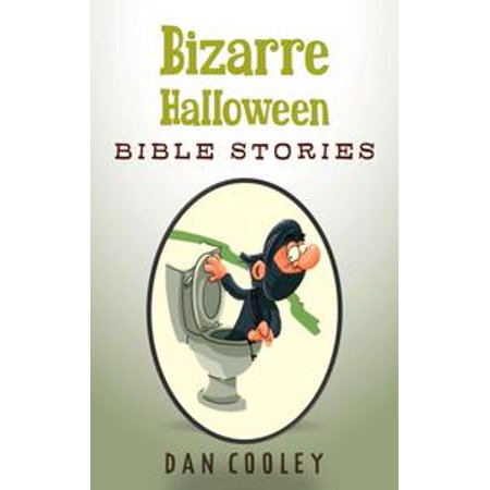 Bizarre Halloween Bible Stories - eBook