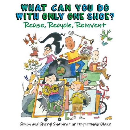 - What Can You Do with Only One Shoe? : Reuse, Recycle, Reinvent