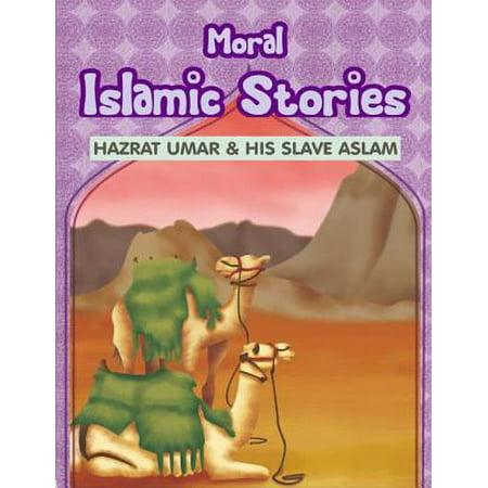 Moral Islamic Stories: Hazrat Umar & His Slave Aslam - (Life Of Hazrat Umar Farooq In English)