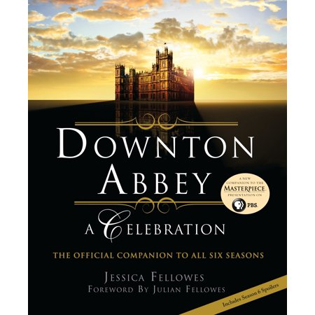 Downton Abbey - A Celebration : The Official Companion to All Six Seasons Abbey 6 Light Single