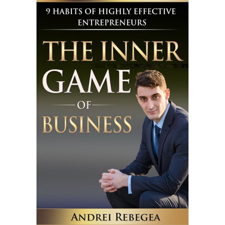 - The Inner Game of Business 9 Habits of Highly Effective Entrepreneurs - eBook