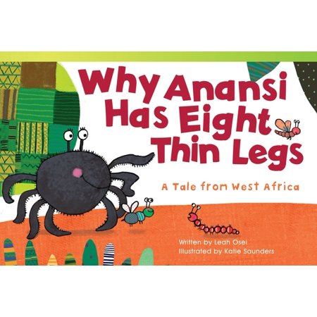 Why Anansi Has Eight Thin Legs: A Tale from West Africa - eBook