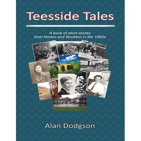 Teesside Tales:A Book of Short Stories from Norton and Stockton In the 1950s - eBook