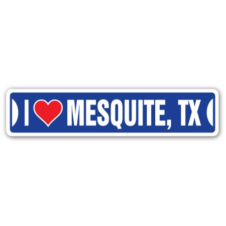 I LOVE MESQUITE, TEXAS Street Sign tx city state us wall road décor gift (Texas Street Sign)