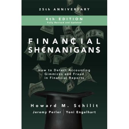 Financial Shenanigans, Fourth Edition: How to Detect Accounting Gimmicks & Fraud in Financial Reports - (Short Term Financial Management 4th Edition Ebook)