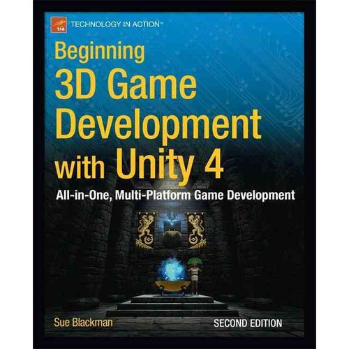 Beginning 3D Game Development With Unity 4:: All-in-One, Multi-Platform Game Development