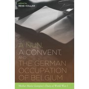 A Nun, a Convent, and the German Occupation of Belgium - eBook
