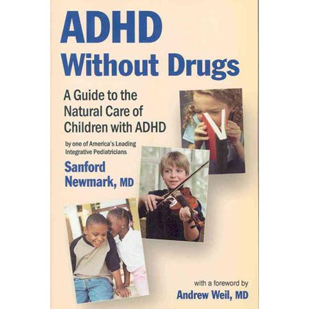 Adhd Without Drugs  A Guide To The Natural Care Of Children With Adhd