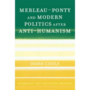 Modernity and Political Thought: Merleau-Ponty and Modern Politics After Anti-Humanism (Paperback)