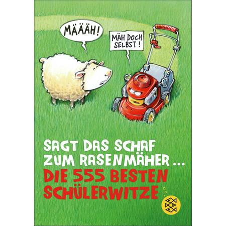 Sagt das Schaf zum Rasenmäher – Die 555 besten Schülerwitze - eBook (Was Sind Die Besten Sonnenbrillen Zum Autofahren)