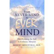 From Never-Mind to Ever-Mind: Transforming the Self to Embrace Miracles (Hardcover)