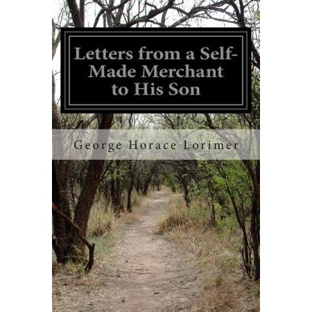 Letters From A Self Made Merchant To His Son