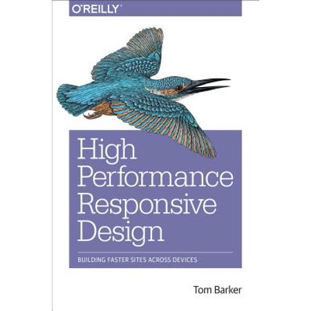 High Performance Responsive Design : Building Faster Sites Across