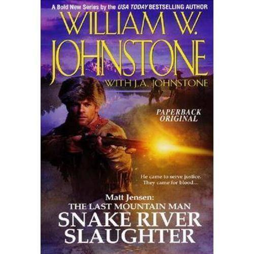 Snake River Slaughter: The Last Mountain Man