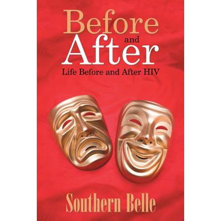 Before and After : Life Before and After HIV