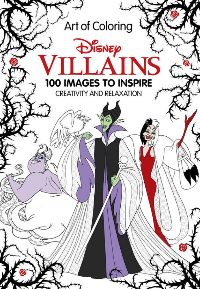 Art of Coloring: Disney Villains: 100 IMages to Inspire Creativity and Relaxation by Disney Pr