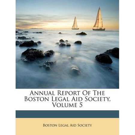 - Annual Report of the Boston Legal Aid Society, Volume 5