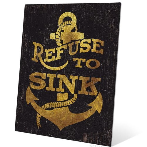 Click Wall Art Refuse To Sink Textual Art Plaque