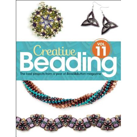 Creative Beading Vol. 11 : The Best Projects from a Year of Bead&button (Best Magazine Subscription Deals)