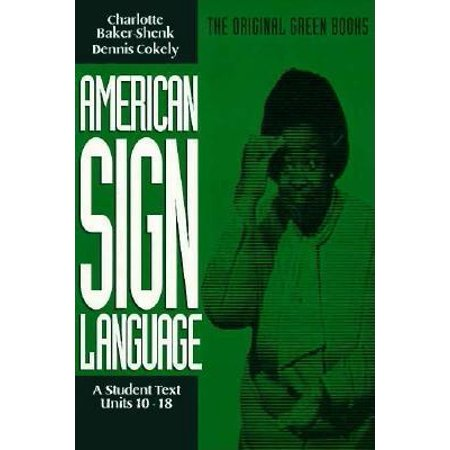 American Sign Language Green Books, A Student Text Units (Green Screen Projects For High School Students)