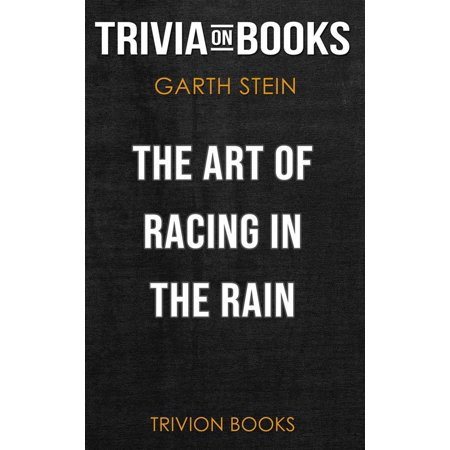 The Art of Racing in the Rain by Garth Stein (Trivia-On-Books) -