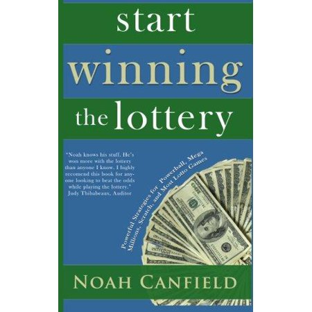 Start Winning The Lottery  Powerful Strategies For Powerball  Mega Millions  Scratch  And Most Lotto Games