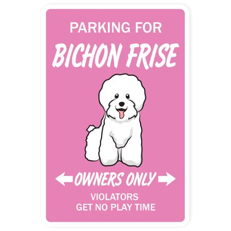 """BICHON FRISE Sign dog pet parking signs dog lover fun 