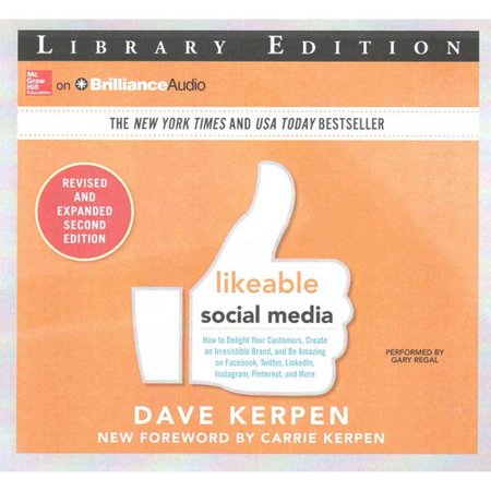 Likeable Social Media  How To Delight Your Customers  Create An Irresistible Brand  And Be Amazing On Facebook  Twitter  Linkedin  Instagram  Pinterest  And More  Library Ed