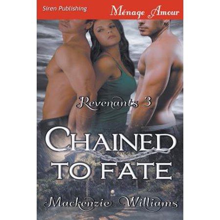 Chained to Fate [Revenants 3] (Siren Publishing Menage Amour)