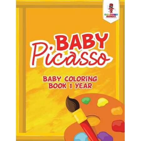 Baby Picasso : Baby Coloring Book 1 Year