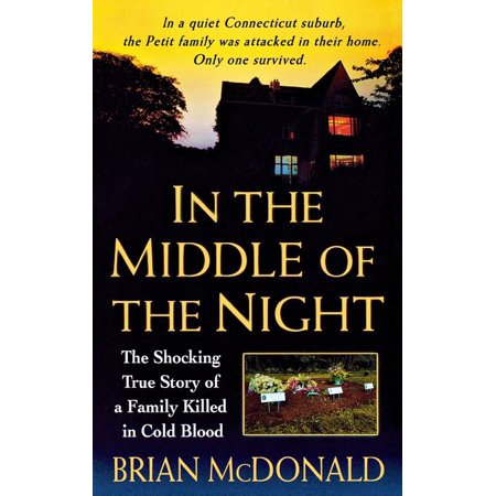 In the Middle of the Night : The Shocking True Story of a Family Killed in Cold