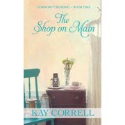 The Shop on Main : Comfort Crossing Book One