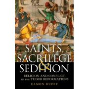 Saints, Sacrilege and Sedition