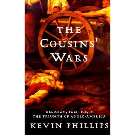 The Cousins' Wars : Religion, Politics, Civil Warfare, And The Triumph Of