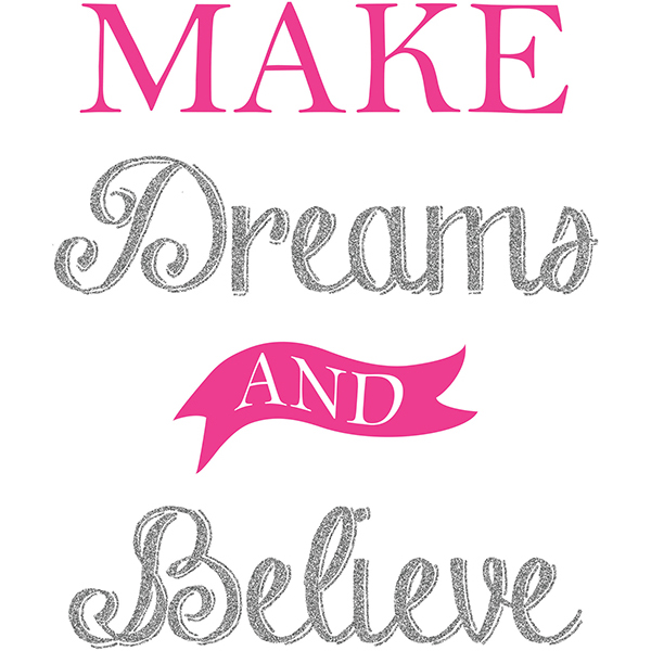 WallPops Make Dreams and Believe Wall Quote