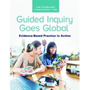 Guided Inquiry Goes Global : Evidence-Based Practice in Action