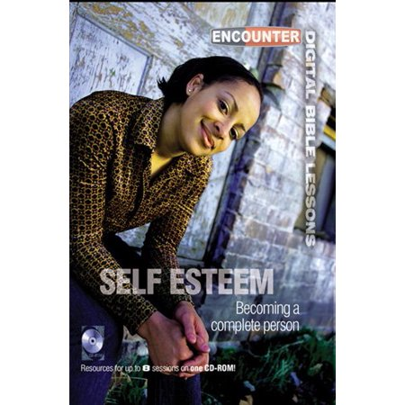 Self Esteem: Becoming a Complete Person (Encounter Digital Bible Lessons)