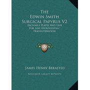 The Edwin Smith Surgical Papyrus V2 (Hardcover)
