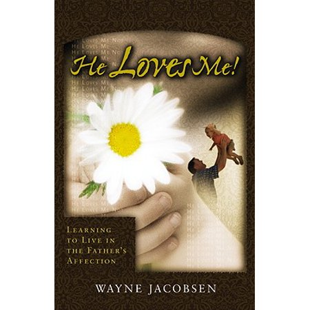 He Loves Me! : Learning to Live in the Father's